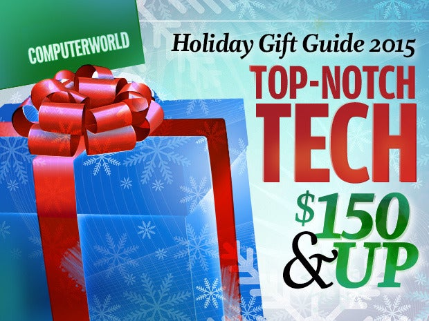Holiday Gift Guide 2015: Top-Notch Tech for $150 & Up