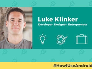 How I Use Android - Luke Klinker