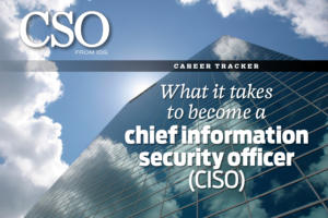 Cso security news features and analysis about prevention protection and business innovation - How to become security officer ...